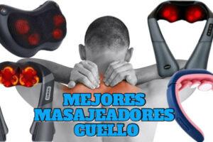 🥇 8 MEJORES MASAJEADOR DE CUELLO 2021