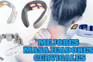 🥇 MEJOR MASAJEADOR CERVICAL 2021